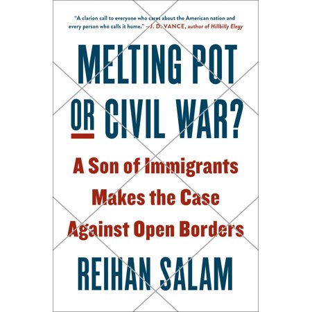Melting Pot or Civil War? : A Son of Immigrants Makes the Case Against Open (List Of Causes Of The Civil War)