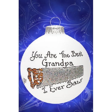 Best Grandpa I Ever Saw Glass Ornament Made in the USA Grandfather Gift