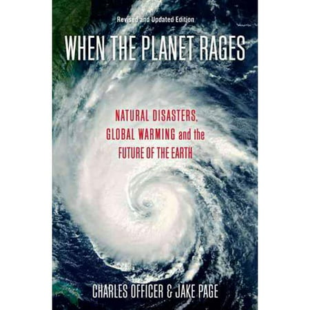 When the Planet Rages: Natural Disasters, Global Warming, and the Future of...