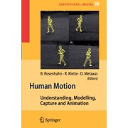 Human Motion : Understanding, Modelling, Capture, and Animation