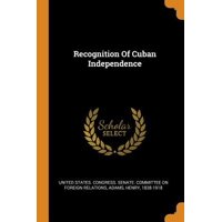 Recognition of Cuban Independence Paperback