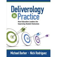 Deliverology in Practice : How Education Leaders Are Improving Student Outcomes