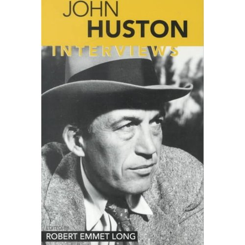 John Huston: Interviews