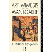 Art, Mimesis and the Avant-Garde : Aspects of a Philosophy of Difference