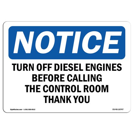 OSHA Notice Sign - Turn Off Diesel Engines Before Calling The | Choose from: Aluminum, Rigid Plastic or Vinyl Label Decal | Protect Your Business, Work Site, Warehouse & Shop Area | Made in the