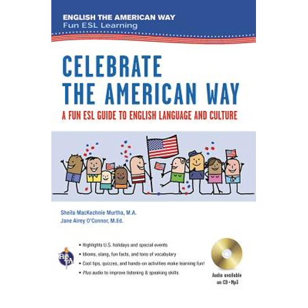 Celebrate the American Way: A Fun ESL Guide to English Language & Culture in the U.S. (Book +