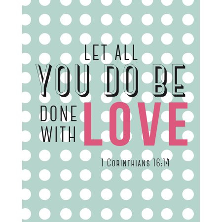 Let All You Do Be Done With Love 1 Corinthians 16 14 Christian Bible Verse Scripture Verse Spiritual Quote Poster