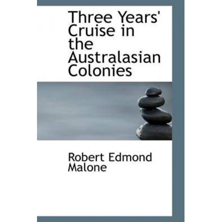 Three Years Cruise In The Australasian Colonies