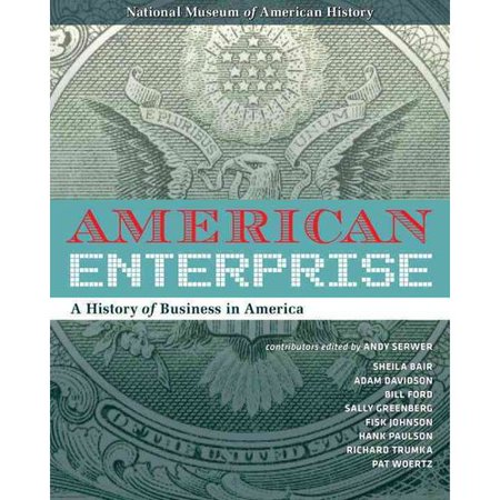 American Enterprise: A History of Business in America by