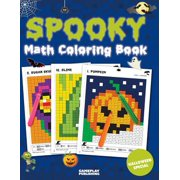 Spooky Math Coloring Book: Addition, Subtraction, Multiplication and Division Practice Problems (Halloween Activity Books for Kids) (Paperback) - Nursery School Halloween Activities