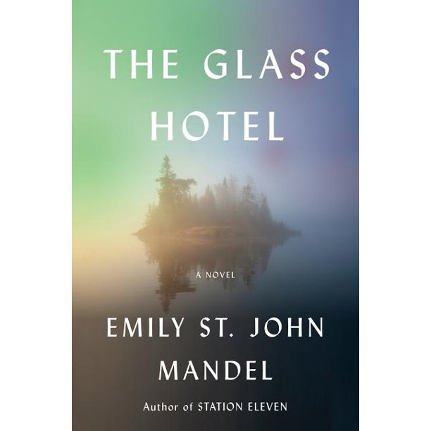 The Glass Hotel : A novel (Hardcover)