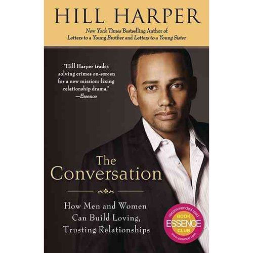 The Conversation: How Men and Women Can Build Loving, Trusting Relationships