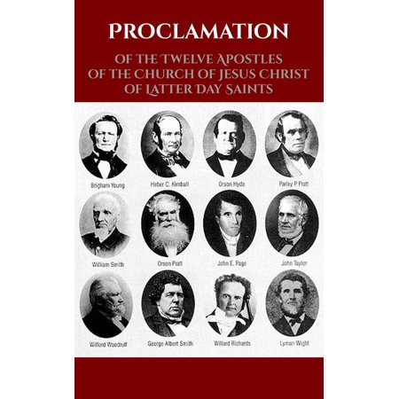 Proclamation of the Twelves Apostles of the Church of Jesus Christ of Latter Day Saints - (The Latter Day Church Of Jesus Christ)