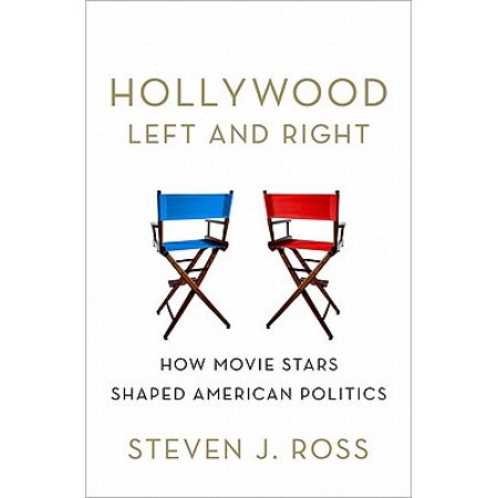 Hollywood Left and Right : How Movie Stars Shaped American Politics - Star Shaped