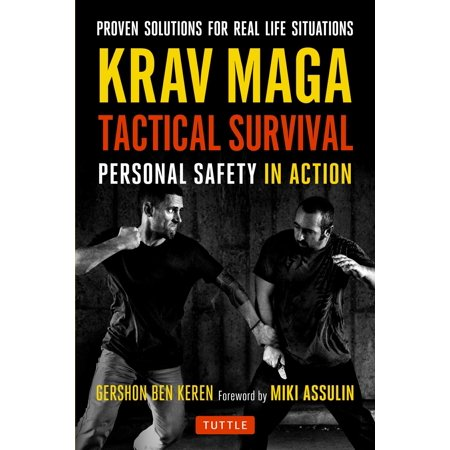 Krav Maga Tactical Survival : Personal Safety in Action. Proven Solutions for Real Life Situations