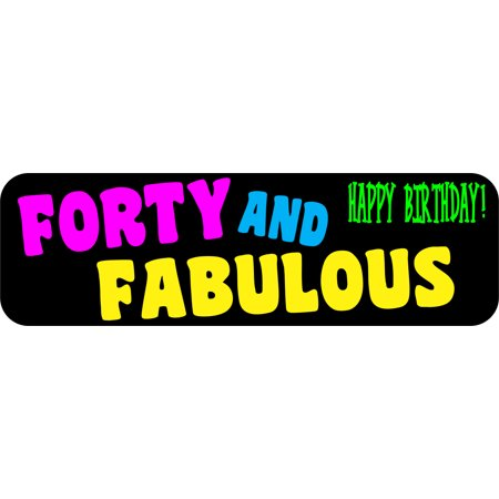 10in x 3in Black Forty And Fabulous Magnet Funny Birthday Bumper Magnets