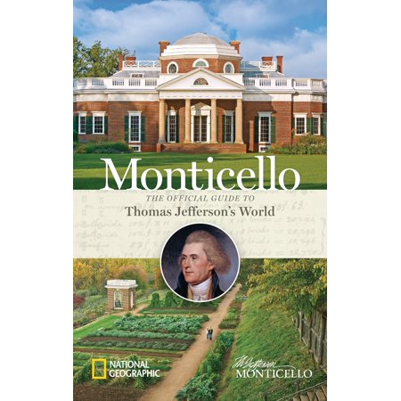 Monticello : the official guide to thomas jefferson's world - hardcover: 9781426215063