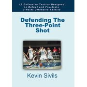 Defending The Three-Point Shot: 15 Defensive Tactics Designed to Defeat and Frustrate 3-Point Offensive Tactics - eBook