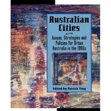 Australian Cities  Issues  Strategies And Policies For Urban Australia In The 1990S