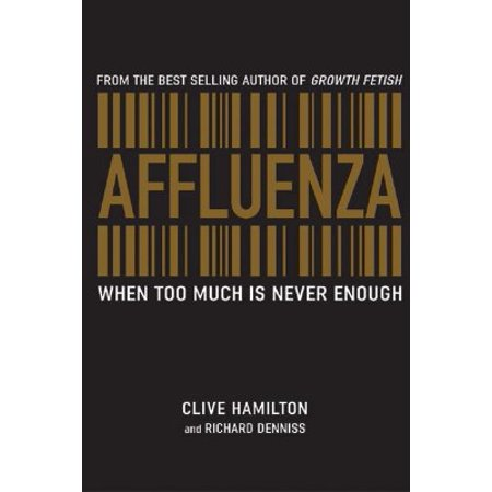 Affluenza : When Too Much Is Never Enough](When Is Father Days)