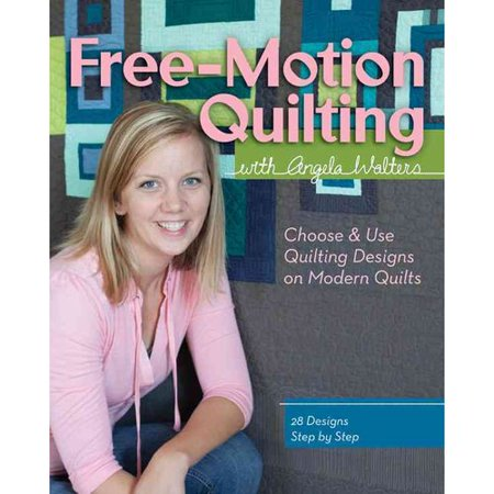 Free-Motion Quilting With Angela Walters: Choose & Use Quilting Designs on Modern Quilts by