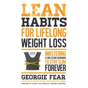 Lean Habits For Lifelong Weight Loss : Mastering 4 Core Eating Behaviors to Stay Slim Forever
