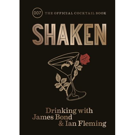 Shaken : Drinking with James Bond and Ian Fleming, the Official Cocktail Book (Hardcover)