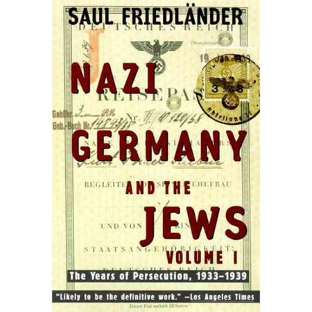 Nazi Germany and the Jews: The Years of Persecution 1933-1939