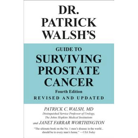 Dr. Patrick Walsh's Guide to Surviving Prostate (Best Prostate Cancer Doctors Nyc)