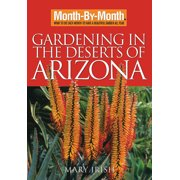Month-By-Month Gardening in the Desert Southwest: Month by Month Gardening in the Deserts of Arizona (Paperback)