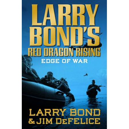 Larry Bond's Red Dragon Rising: Edge of War - (Larry Bonds Red Dragon Rising Blood Of War)