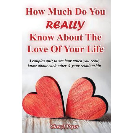 How Much Do You Really Know about the Love of Your Life : A Couples Quiz to See How Much You Really Know about Each Other and Your (How Do You Know Your Skin Tone)