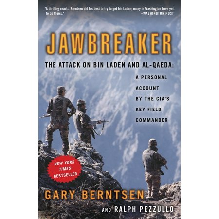 Jawbreaker : The Attack on Bin Laden and Al-Qaeda: A Personal Account by the CIA's Key Field