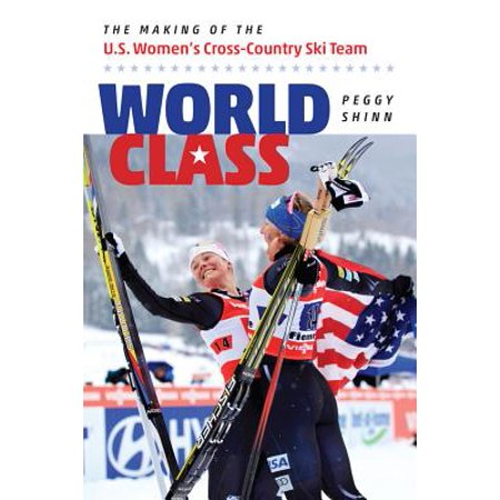 World Class : The Making of the U.S. Women's Cross-Country Ski Team ()