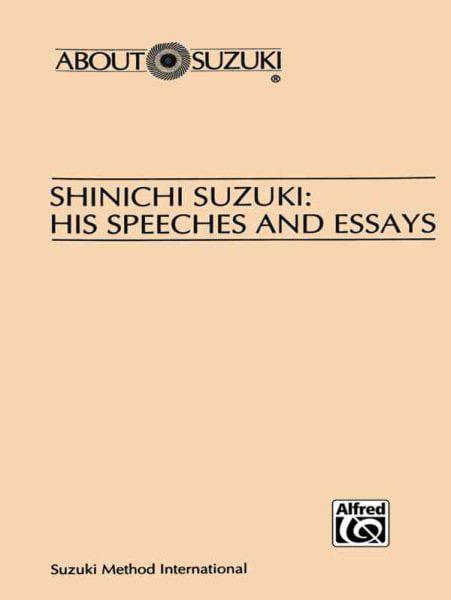 Shinichi Suzuki : His Speeches and Essays by