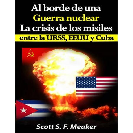 Al Borde De Una Guerra Nuclear. La Crisis De Los Misiles Entre La Urss, Eeuu Y Cuba. - - Roger La Borde Boxed
