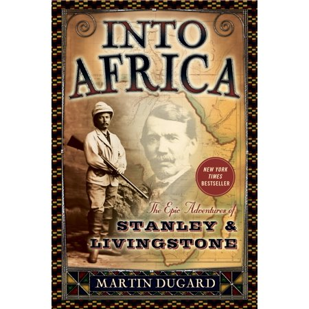 Into Africa : The Epic Adventures of Stanley and Livingstone