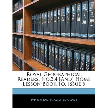 Royal Geographical Readers. No.3,4 [And] Home Lesson Book To, Issue 5