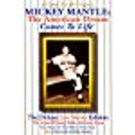 Mickey Mantle: The American Dream Comes To Life� - The Deluxe Lost Stories Edition