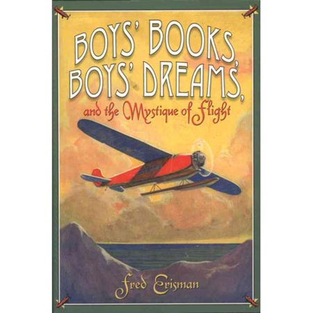 Boys Books  Boys Dreams  And The Mystique Of Flight