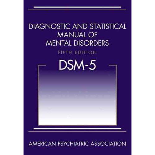 Diagnostic and Statistical Manual of Mental Disorders: Dsm-5