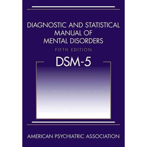 Diagnostic and Statistical Manual of Mental Disorders: Dsm-5