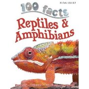 100 Facts Reptiles & Amphibians : Projects, Quizzes, Fun Facts, Cartoons