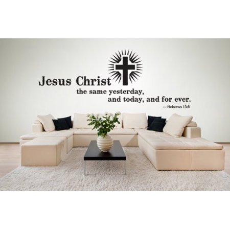 Jesus Christ, the same yesterday, and today, and forever - Hebrews 13:8 Wall Decal - wall sticker, Christian quotes and sayings - W5162 - Black, 79in x 29in