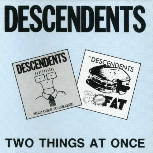 TWO THINGS AT ONCE contains MILO GOES TO COLLEGE and the FAT EP.<BR>Descendents: Milo Aukerman (vocals); Frank Navetta (guitar); Tony Lombardo (bass); Bill Stevenson (drums).