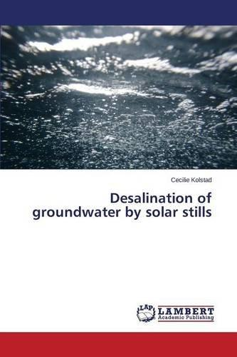 Desalination of Groundwater by Solar Stills by