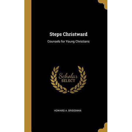 Steps Christward: Counsels for Young Christians Hardcover