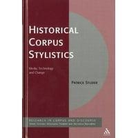 Historical Corpus Stylistics : Media, Technology and Change