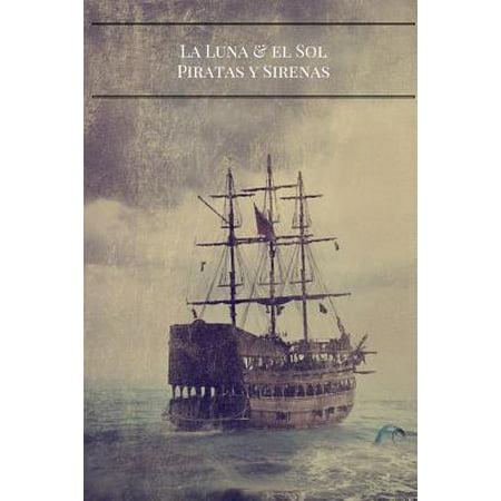 La Luna y El Sol : Piratas y Sirenas