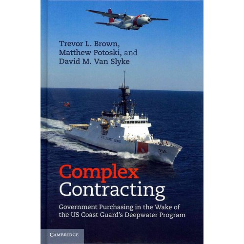Complex Contracting: Government Purchasing in the Wake of the US Coast Guard's Deepwater Program
